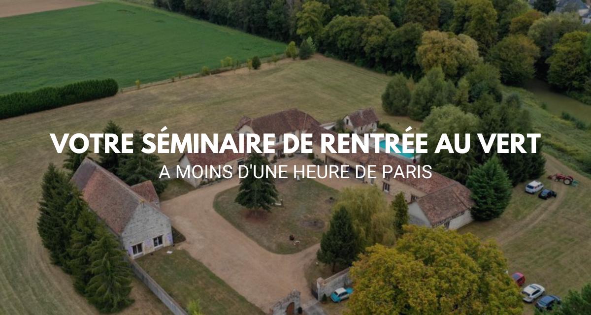Votre séminaire de rentrée au vert à moins d'1H de Paris