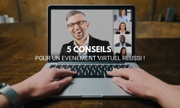 5 conseils pour un événement virtuel réussi !