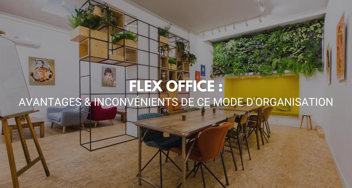 Flex Office : avantages & inconvénients de ce mode d'organisation