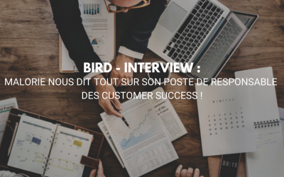 [ BIRD – INTERVIEW ] Malorie nous dit tout sur son poste de Responsable des Customer Success !