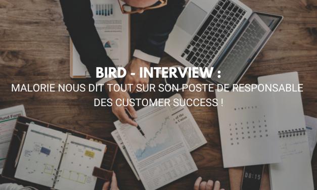 [ BIRD – INTERVIEW ] Malorie nous dit tout sur son poste de Responsable des Customer Success !