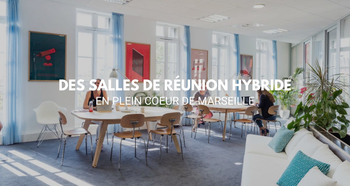 Des salles de réunion hybride en plein cœur de Marseille