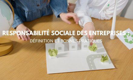 Responsabilité sociale des entreprises : définition et bonnes pratiques 👀