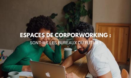 Les espaces de corpoworking sont-ils les bureaux du futur ?