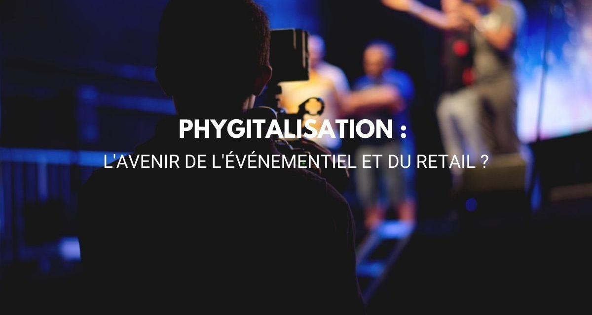 Phygitalisation : l'avenir de l'événementiel et du retail ?