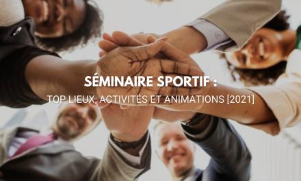 Séminaire sportif d'entreprise : top lieux, activités et animations [2021]