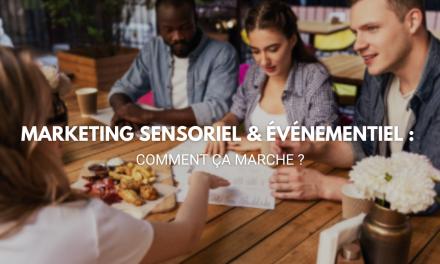 Marketing sensoriel & événementiel : comment ça marche ?