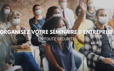 Organisez votre séminaire d'entreprise en toute sécurité