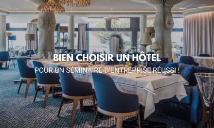 Bien choisir un hôtel pour un séminaire d'entreprise réussi !