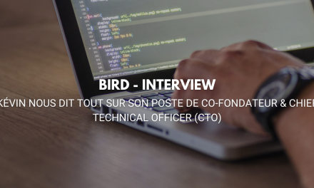 INTERVIEW DE KEVIN, CO-FONDATEUR & CTO DE BIRD OFFICE