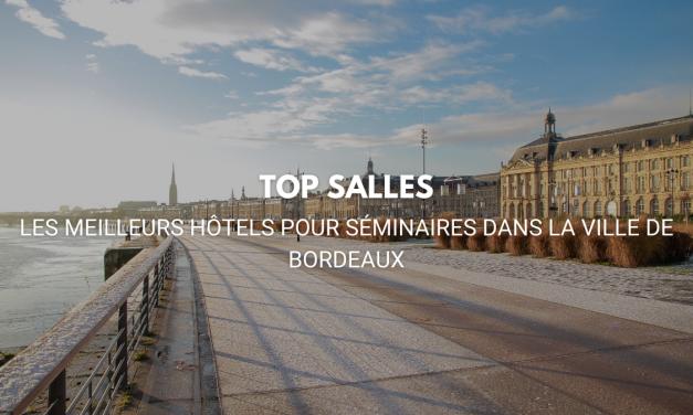 TOP 5 : les meilleurs HÔTELS POUR SÉMINAIRES dans LA VILLE DE BORDEAUX